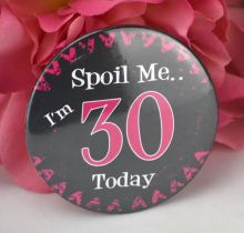 Spoil Me I'm 30 Badge