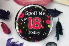 Spoil Me I'm 18 Party Badge