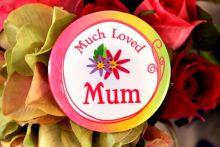 Much Loved Mum Badge -5cm