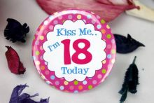 18th Birthday Party Badge - Kiss Me