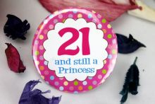 21st Birthday Princess Badge
