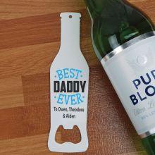 Best Daddy Ever Bottle Opener