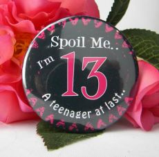 Spoil Me I'm 13 Badge
