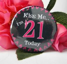 Kiss Me I'm 21 Party Badge