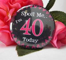 Spoil Me I'm 40 Badge