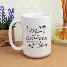 If Mums Were Flowers Personalised Coffee Mug 15oz