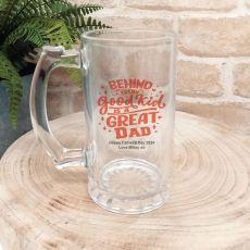 Behind Every Good Kid Is A Great Dad Beer Stein