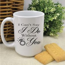 I Can't Say I DO Without You Personalised Coffee Mug
