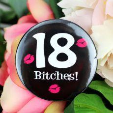 18 Bitches Birthday Badge