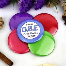 O.B.E 80th Birthday Party Badge