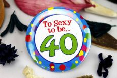 Too Sexy to be 40 Birthday Party Badge