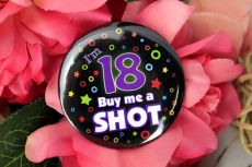 Buy me a Shot 18th Birthday Badge