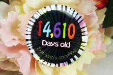 Humorous 40th Birthday Badge
