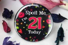 Spoil Me I'm 21 Party Badge