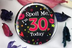 Spoil Me I'm 30 Party Badge