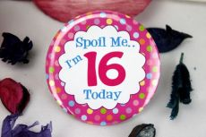 16th Birthday Party Badge - Spoil Me