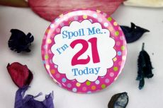 21st Birthday Party Badge - Spoil Me