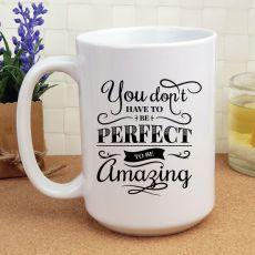 Novelty Personalised Coffee Mug 15oz - Be Amazing