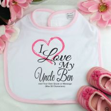 Personalised I Love My Uncle Baby Girl Bib - Pink