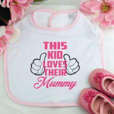 This Kid Loves Their Mum Baby girl bib