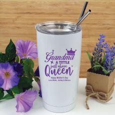 Grandma A Title Above Queen Tumbler Travel Mug