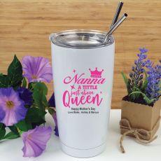 Nan A Title Above Queen Tumbler Travel Mug