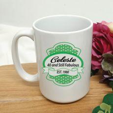 40 and Still Fabulous Birthday Personalised Coffee Mug 15oz