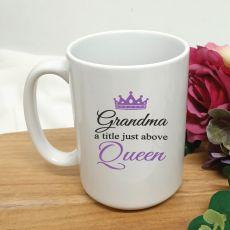 Grandma A Title Just Above Queen Coffee Mug 15oz