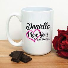 I Love You & Your Boobies Coffee Mug