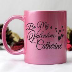 Be my Valentines Personalised Coffee Mug Pink