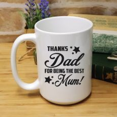 Thanks Dad Mothers Day 15oz Coffee Mug