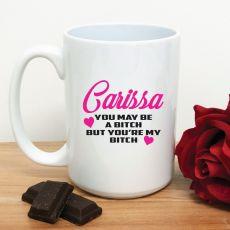 You're My B*tch Novelty Coffee Mug